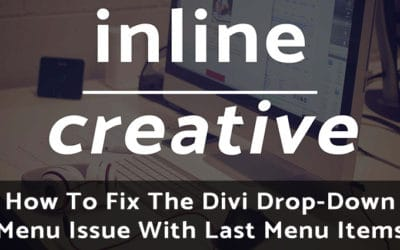How To Fix The Divi Drop-Down Menu Issue With Last Menu Items