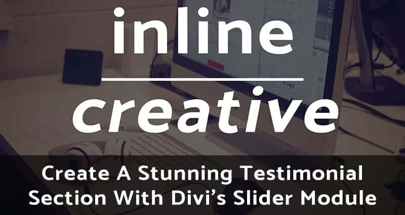 Create A Stunning Testimonial Section With Divi's Slider Module