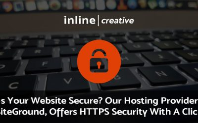 Is Your Website Secure? Our Hosting Provider, SiteGround, Offers HTTPS Security With A Click