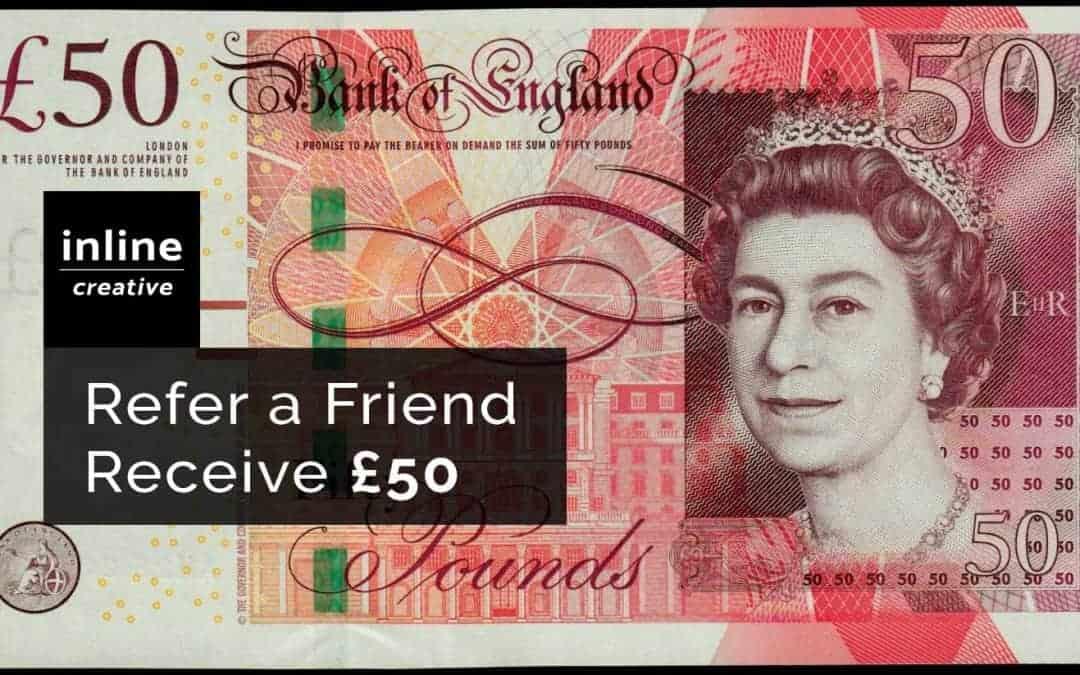 Refer a Friend, Receive £50