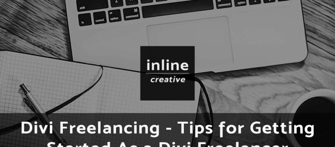 Divi Freelancing - Tips for Getting Started As a Divi Freelancer