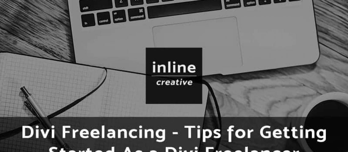 Divi Freelancing - Tips for Getting Started As a Divi Freelancer